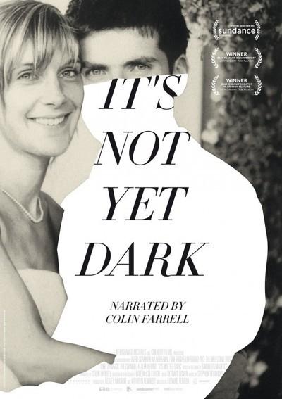 It's Not Yet Dark Movie Poster