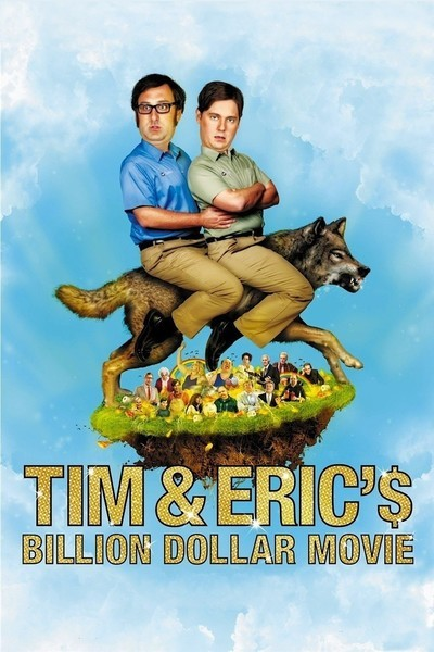Tim and Eric&#x27;s Billion Dollar Movie Movie Poster