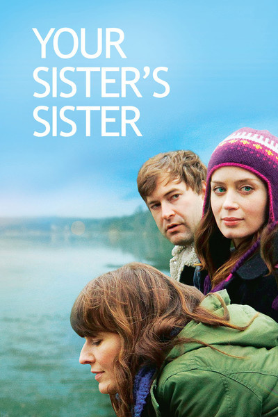 Your Sister&#x27;s Sister Movie Poster