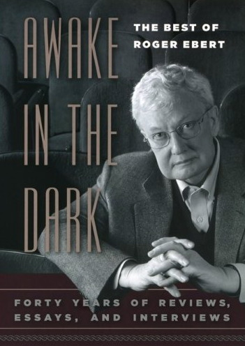 Awake In The Dark Best Of Ebert Roger Ebert Roger Ebert