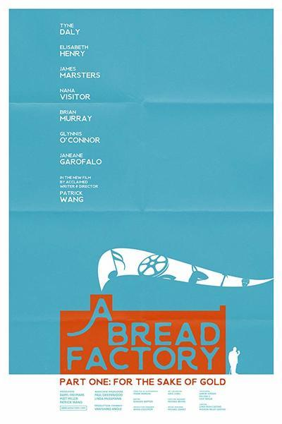 A Bread Factory, Part One: For the Sake of Gold movie poster