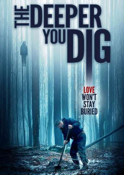 The Deeper You Dig movie poster