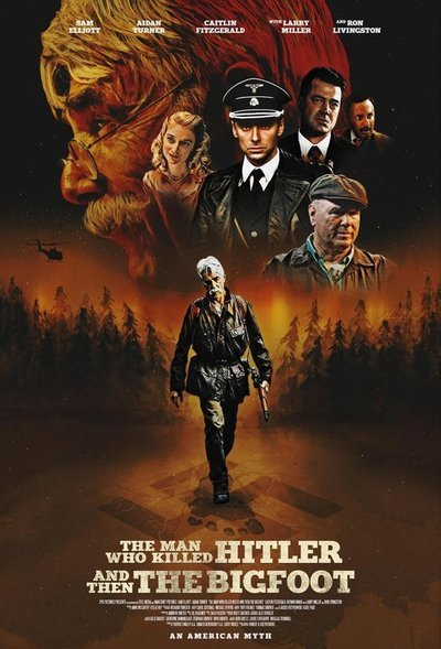 The Man Who Killed Hitler and Then the Bigfoot Movie Poster